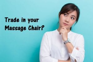Massage Chair Trade In Promotion or Rebate