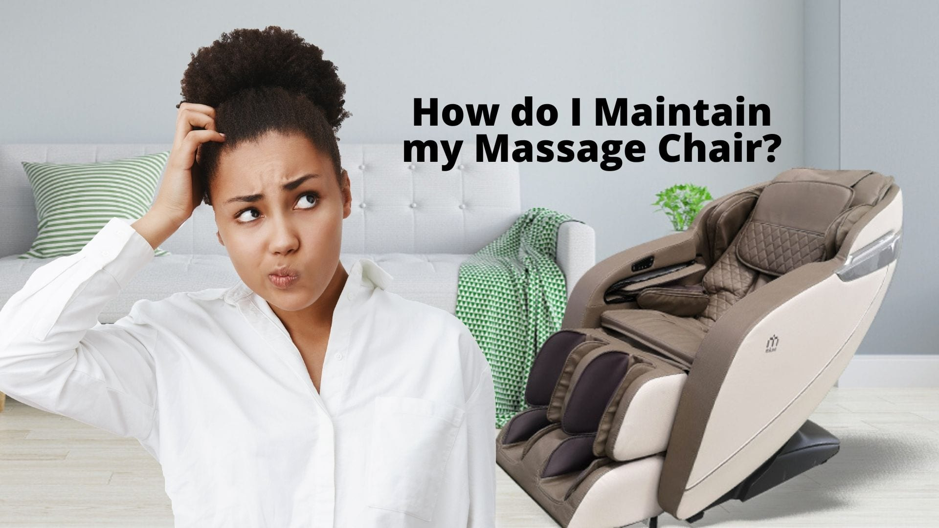 How do i maintain my massage chair?