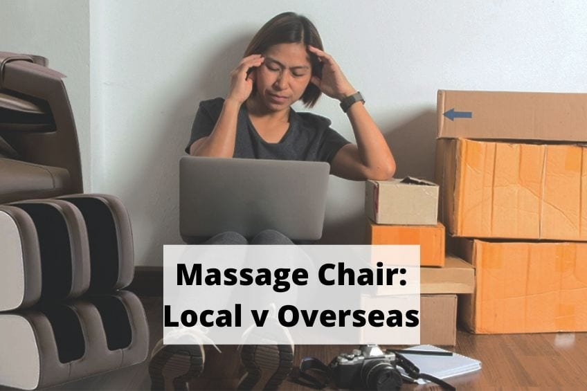 Massage chair Local v overseas comparison